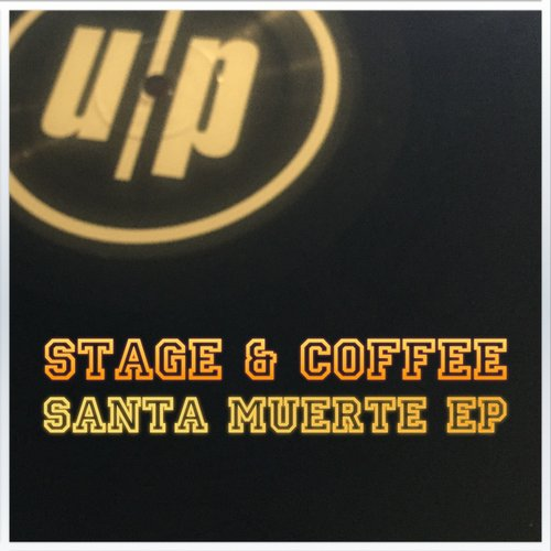 Stage, Coffee - Santa Muerte EP [UP019]